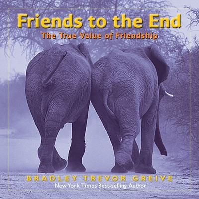 Friends to the End By Greive, Bradley Trevor
