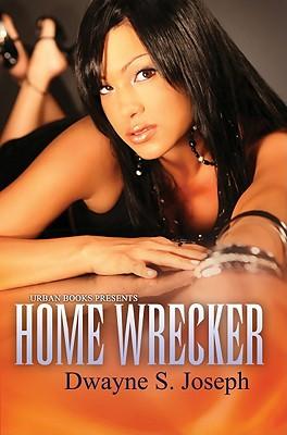 Home Wrecker By Joseph, Dwayne S.