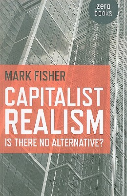Capitalist Realism By Fisher, Mark