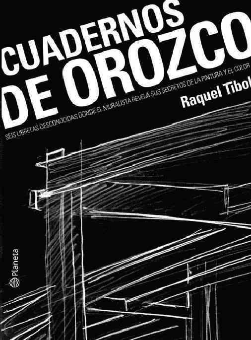 Cuadernos de Orozco / Orozco Notebooks By Tibol, Raquel
